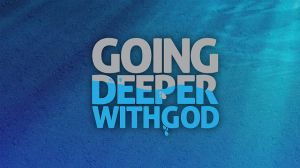 going-deeper-with-god